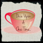 Once Upon A Chai Time
